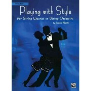 Playing with Style for String Quartet or String Orchestra by Dr Joanne Martin
