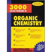 3000 Solved Problems in Organic Chemistry by Herbert Meislich