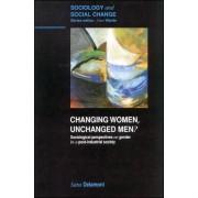 Changing Women, Unchanged Men? by Ms Sara Delamont