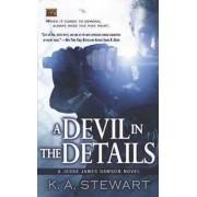 A Devil in the Details by K A Stewart