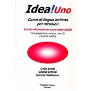 Idea! Corso di italiano per stranieri. Livello elementare e pre intermedio by Cecilia Ermini