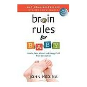 Brain Rules for Baby Updated and Expanded: How to Raise a Smart and Happy Child from Zero to Five