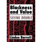 Blackness and Value by Lindon Barrett