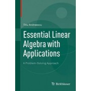 Essential Linear Algebra with Applications by Titu Andreescu