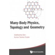 Many-body Physics, Topology And Geometry by Siddhartha Sen
