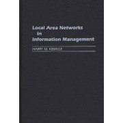 Local Area Networks in Information Management by Harry M. Kibirige