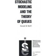 Stochastic Modeling and the Theory of Queues by Ronald W. Wolff