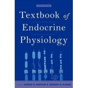 Textbook of Endocrine Physiology by James E. Griffin