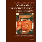 The Advanced Handbook of Methods in Evidence Based Healthcare by Andrew J. Stevens