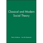 Classical and Modern Social Theory by Heine Anderson