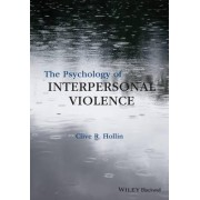 The Psychology of Interpersonal Violence by Clive R. Hollin