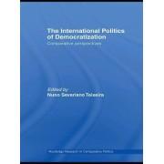 The International Politics of Democratization by Nuno Severiano Teixeira