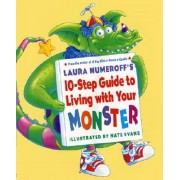 Ten Step Gde to Living with Your Monster by Laura Joffe Numeroff