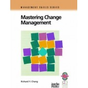 Mastering Change Management by Richard Y. Chang