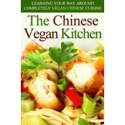 The Chinese Vegan Kitchen by Martha Stone