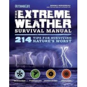 The Extreme Weather Survival Manual by Dennis Mersereau