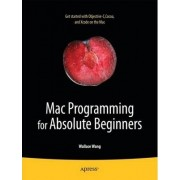 Mac Programming for Absolute Beginners by Wallace Wang