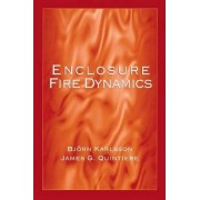Enclosure Fire Dynamics by Bj