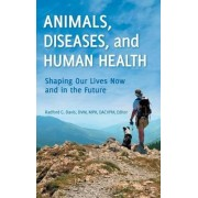 Animals, Diseases, and Human Health by Radford G. Davis
