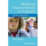 Bullying Interventions in Schools by Ken Rigby
