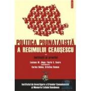 Politica pronatalista a regimului Ceausescu vol.II - Luciana M. Jinga Florin S. Soare