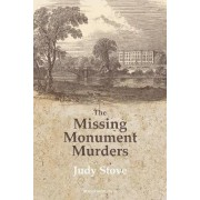 The Missing Monuments Murders by Judy Stove