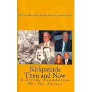 Kirkpatrick Then and Now by James D Kirkpatrick Ph D