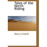 Tales of the North Riding by Mary Linskill