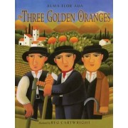 The Three Golden Oranges by Alma Flor Ada