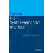 Exploring the Syntax-Semantics Interface by JR. Robert D. Van Valin