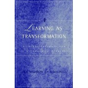 Learning as Transformation by Jack Mezirow and Associates