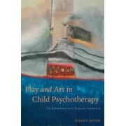 Play and Art in Child Psychotherapy: An Expressive Arts Therapy Approach by Ellen G. Levine