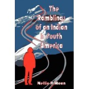 The Ramblings of an Indian in South America by Nellie P Maan