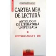 Cartea mea de lectura - Antologie de literatura universala .