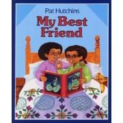 My Best Friend by Pat Hutchins