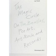 The Magic Circle on The Beatles, Pop Art, Art-Rock and Records by Jan Tumlir