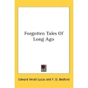 Forgotten Tales of Long Ago by Edward Verall Lucas
