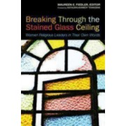 Breaking Through the Stained Glass Window by Maureen Fielder