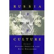 Russia * Women * Culture by Helena Goscilo