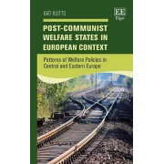 Post-Communist Welfare States in European Context by Kati Kuitto