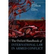 The Oxford Handbook of International Law in Armed Conflict by Andrew Clapham
