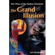 The Grand Illusion by Art Wiederhold