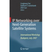 IP Networking Over Next-generation Satellite Systems by Linghang Fan