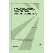A Mathematical Primer for Social Statistics by Dr. John Fox