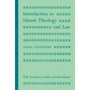 Introduction to Islamic Theology and Law by Ignaz Goldziher