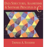 Data Structures, Algorithms and Software Principles in C by Thomas A. Standish