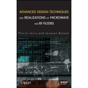Advanced Design Techniques and Realizations of Microwave and RF Filters by Pierre Jarry