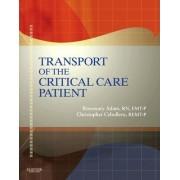Transport of the Critical Care Patient + Rapid Transport of the Critical Care Patient by Rosemary Adam