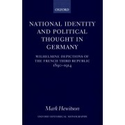 National Identity and Political Thought in Germany by Professor of German History and Politics Mark Hewitson