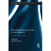 The Global Economic Crisis in Latin America by Michael Cohen